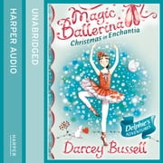 Christmas In Enchantia (Magic Ballerina) audiobook by Darcey Bussell