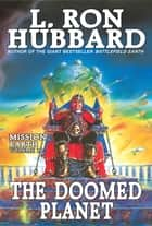 Doomed Planet: - Mission Earth Volume 10 (Reissue) ebook by L. Ron Hubbard
