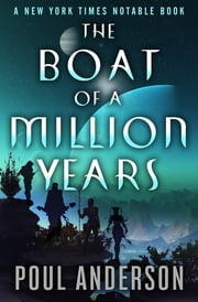 The Boat of a Million Years ebook by Poul Anderson