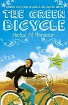 The Green Bicycle eBook by Haifaa Al Mansour