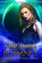 Her Alien Romance - An Iceilus Reverse Harem Collection ebook by Lacey Carter Andersen