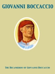The Decameron of Giovanni Boccaccio ebook by John Payne,Giovanni Boccaccio