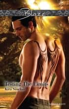 Testing The Limits ebook by Kira Sinclair