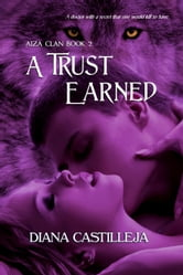 A Trust Earned ebook by Diana Castilleja