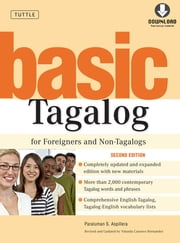 Basic Tagalog for Foreigners and Non-Tagalogs - (MP3 Downloadable Audio Included) ebook by Paraluman S. Aspillera, Leo Alvarado, Yolanda C. Hernandez
