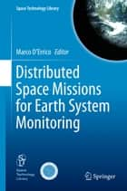 Distributed Space Missions for Earth System Monitoring ebook by Marco D'Errico