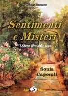 Sentimenti e misteri ebook by Sonia Caporali