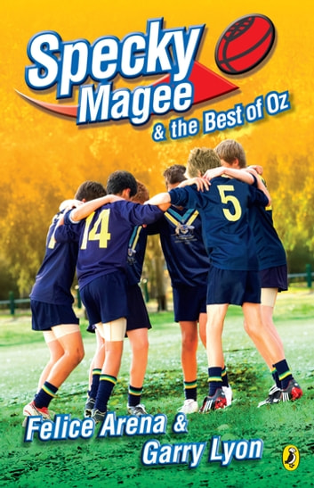 Specky Magee And The Best Of Oz ebook by Felice Arena,Garry Lyon