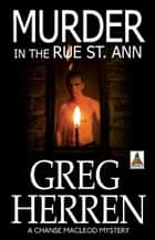 Murder in the Rue St. Ann ebook by Greg Herren