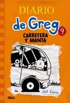 Diario de Greg 9. Carretera y manta ebook by Jeff Kinney