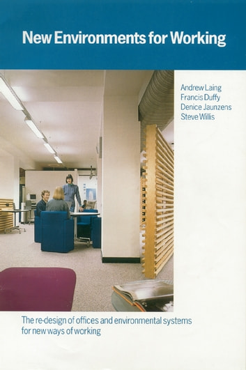 New Environments for Working ebook by Francis Duffy,Denice Jaunzens,Andrew Laing,Stephen Willis