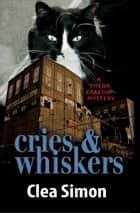 Cries and Whiskers ebook by Clea Simon
