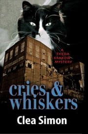 Cries and Whiskers - A Theda Krakow Mystery ebook by Clea Simon