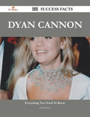 Dyan Cannon 138 Success Facts - Everything you need to know about Dyan Cannon ebook by Donald Kirk