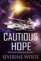 Cautious Hope ebook by Severine Wolfe