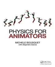 Physics for Animators ebook by Michele Bousquet