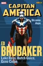 Capitan America Brubaker Collection 10 ebook by Ed Brubaker, Luke Ross, Butch Guice, Gene Colan