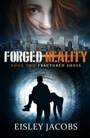 Forged Reality ebook by Eisley Jacobs