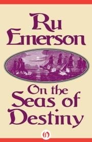 On the Seas of Destiny ebook by Ru Emerson
