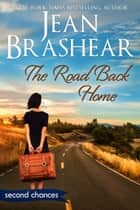 The Road Back Home - A Second Chance Romance ebook by Jean Brashear