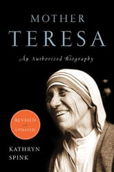 Mother Teresa - An Authorized Biography ebook by Kathryn Spink