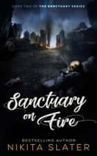 Sanctuary on Fire ebook by Nikita Slater