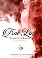 True Love ebook by Daniela Bellisano