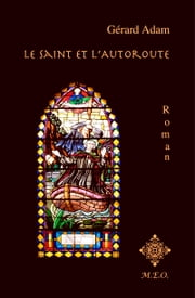 Le Saint et l'Autoroute ebook by Adam Gérard