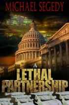 A Lethal Partnership ebook by Michael Segedy