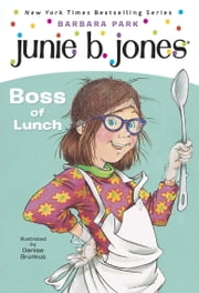 Junie B. Jones #19: Boss of Lunch ebook by Barbara Park, Denise Brunkus