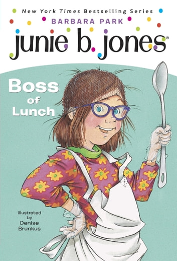 Junie B. Jones #19: Boss of Lunch ebook by Barbara Park