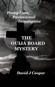 The Ouija Board Mystery ebook by David  J Cooper