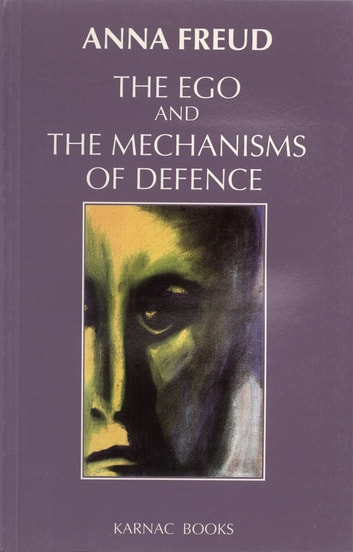 The Ego and the Mechanisms of Defence ebook by Anna Freud