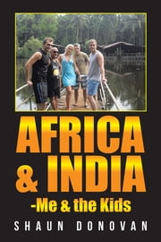 Africa and India-Me & the Kids ebook by Shaun Donovan