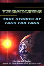 Trekkers: True Stories by Fans for Fans ebook by Stafford, Nikki
