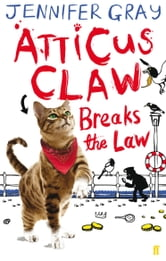 Atticus Claw Breaks the Law ebook by Jennifer Gray