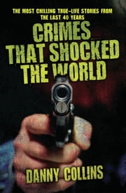 Crimes That Shocked the World ebook by Danny Collins