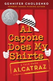 Al Capone Does My Shirts ebook by Gennifer Choldenko