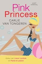 Pink Princess ebook by Carlie van Tongeren