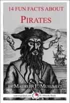 14 Fun Facts About Pirates ebook by Maureen F. Musumeci