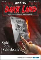 Dark Land 34 - Horror-Serie - Spiel des Schicksals ebook by Rafael Marques