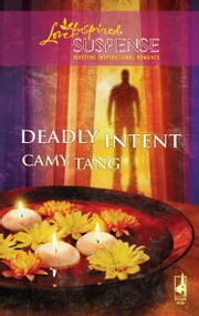 Deadly Intent (Mills & Boon Love Inspired) ebook by Camy Tang