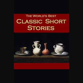 World's Best Classic Short Stories, The audiobook by Edgar Allan Poe,Ambrose Bierce,W. W. Jacobs