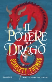 Il potere del drago eBook by Scarlett Thomas