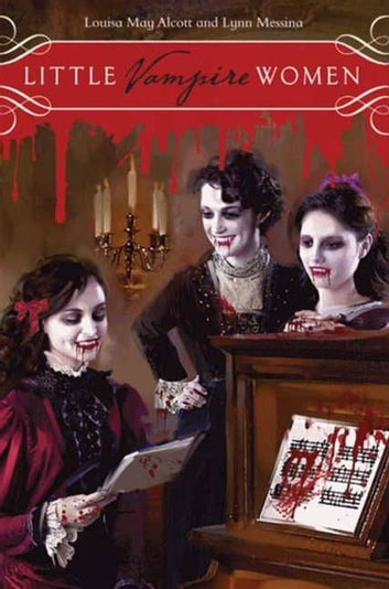 Little Vampire Women ebook by Lynn Messina,Louisa May Alcott