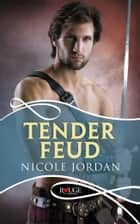 Tender Feud: A Rouge Historical Romance ebook by