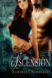Forbidden: The Ascension ebook by Samantha Sommersby