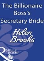 The Billionaire Boss's Secretary Bride (Mills & Boon Modern) ebook by Helen Brooks