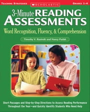 3-Minute Reading Assessments: Word Recognition, Fluency, and Comprehension: Grades 1-4: Short Passages and Step-by-Step Directions to Assess Reading P ebook by Rasinski, Timothy V.