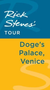 Rick Steves' Tour: Doge's Palace, Venice ebook by Rick Steves,Gene Openshaw